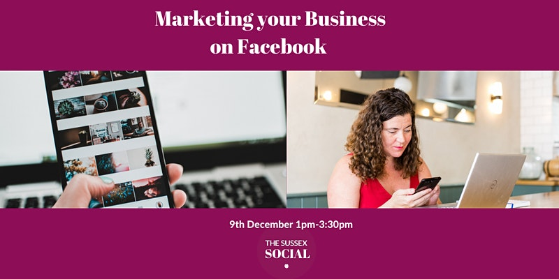 Successfully Marketing your Business on Facebook on 09 December 2020